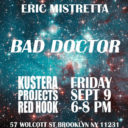 "Kustera Projects presents Eric Mistretta ""Bad Doctor"""